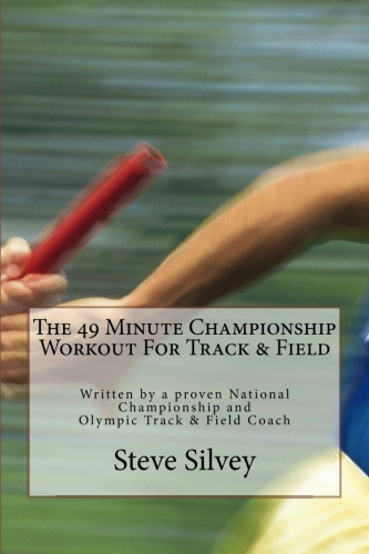 The 49 Minute Championship Workout For Track & Field