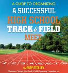 Organizing a Successful HS Track & Field Meet